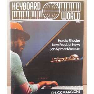 Keyboard World Magazine   June 1979   Chuck Mangione Electronics