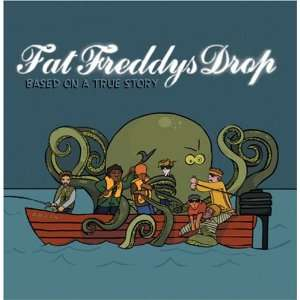 Based on a True Story (Dig) Fat Freddys Drop Music