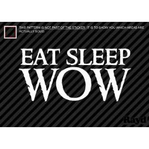 Eat Sleep WOW   Warcraft   Sticker   Decal   Die Cut