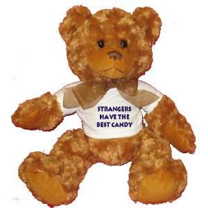 Strangers have the best candy Plush Teddy Bear with WHITE