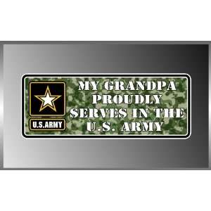 My Grandpa Proudly Serves in the United States Army Us